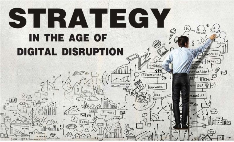 STRATEGY IN THE AGE OF DIGITAL DISRUPTION